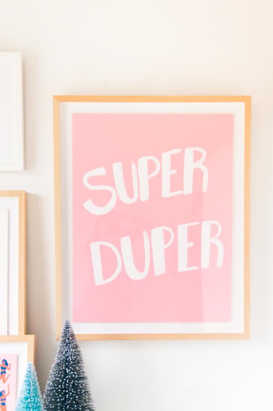 Super Duper hand lettered art print