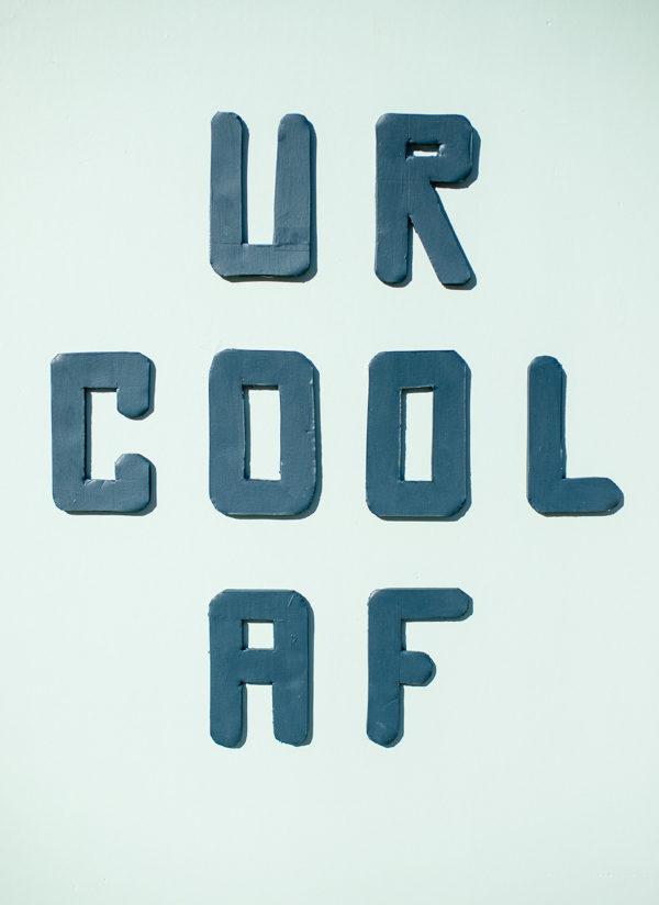 UR COOL AF