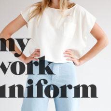 Work, Work, Work, Work: My Work Uniform