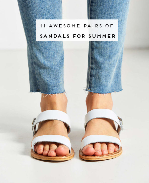 11 awesome pairs of sandals for summer
