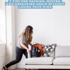 Moving Time: 7 Tips for Packing, Moving, and Unpacking Again Without Losing Your Mind