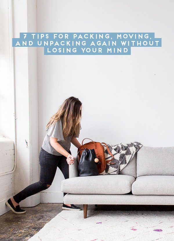 7 Tips for Packing, Moving, and Unpacking Again Without Losing Your Mind