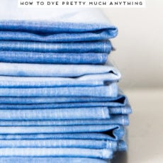 How to Dye (Almost) Anything You Can Get Your Hands On – The Natural Materials Guide