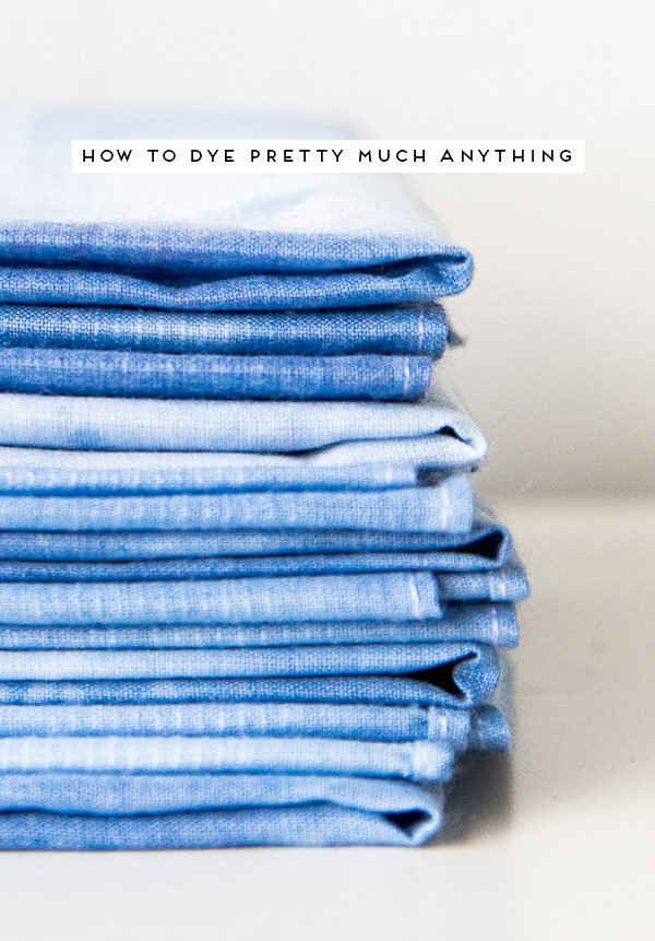 How to Dye (Almost) Anything You Can Get Your Hands On