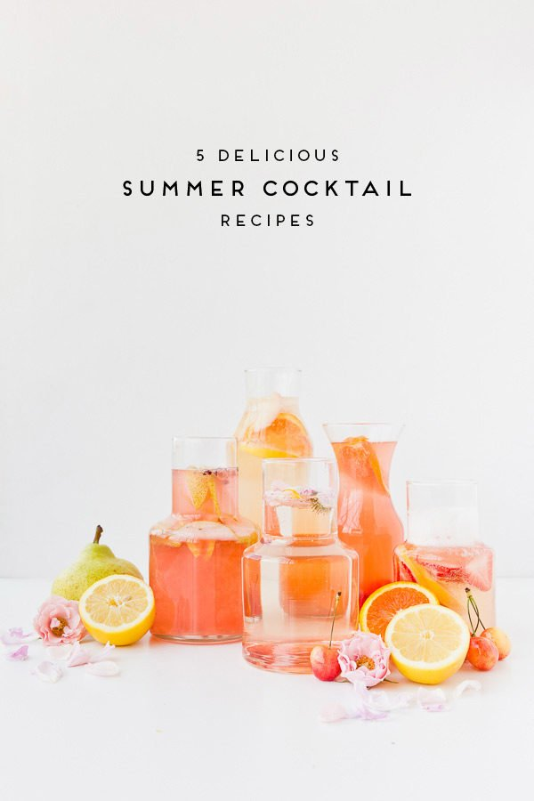 5 (super delicious) summer cocktail recipes